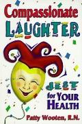 Compassionate Laughter Jest for Your Health!