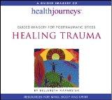 Healing Trauma: Guided Imagery for Posttraumatic Stress (Health Journeys)