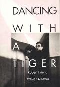 Dancing With a Tiger Poems 1941-1998