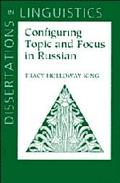 Configuring Topic and Focus in Russian