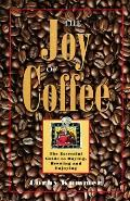 Joy of Coffee: The Essential Guide to Buying, Brewing and Enjoying