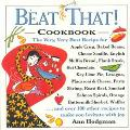 Beat That! Cookbook: The Very, Very Best Recipe for Apple Crisp, Baked Beans, Cheese Souffle...