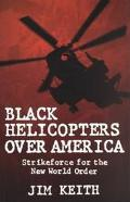 Black Helicopters over America Strikeforce for the New World Order