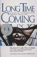 Long Time Coming: An Insider's Story of the Birmingham Church Bombing That Rocked the World