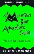 Mountain Bike Adventure Guide: For the Sun Valley Area