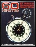 Sixty Minutes: 25 Years of Television's Finest Hour