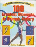 100 Greatest Moments in Olympic History: Special Children's Edition - Bud Greenspan - Hardco...