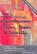 Primer in Radical Criminology Critical Perspectives on Crime, Power and Identity