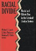 Racial Divide: Racial and Ethnic Bias in the Criminal Justice System