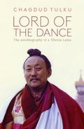 Lord of the Dance : The Autobiography of a Tibetan Lama