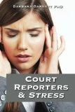 Court Reporters & Stress : How to Find the Time to Live