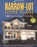 Narrow-Lot Home Plans; 250 Designs for Houses 17' to 50' Wide