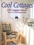 Cool Cottages 235 Delightful Retreats, 825 to 3,500 Square Feet