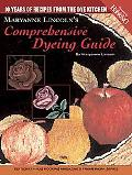Maryanne Lincoln's Comprehensive Dying Guide 10 Years Of Recipes From The Dye Kitchen