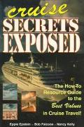 Cruise Secrets Exposed: The how-to Resource Guide to the Best Values in Cruise Travel