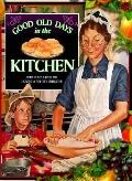 Good Old Days in the Kitchen - Ken Tate - Hardcover