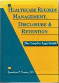 Healthcare Records Management, Disclosure and Retention