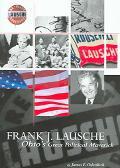 Frank J. Lausche Ohio's Great Political Maverick