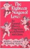 The Eighteen Stages of Love: Its Natural History, Fragrance, Celebration and Chase
