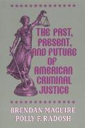 Past, Present, and Future of American Criminal Justice