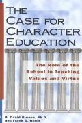 Case for Character Education The Role of the School in Teaching Values and Virtues