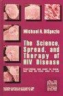 The Science, Spread, And Therapy of HIV Disease: Everything You Need to Know, but Had No Ide...