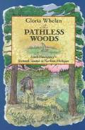 Pathless Woods Ernest Hemingway's Sixteenth Summer in Northern Michigan