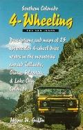 Southern Colorado 4-Wheeling, The San Juans: Descriptions and maps of 25 spectacular 4-wheel...