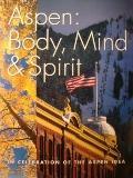 Aspen: In Celebration of the Aspen Idea: Body, Mind and Spirit