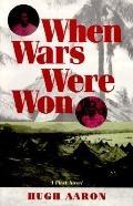 When Wars Were Won - Hugh Aaron - Paperback - 1st ed
