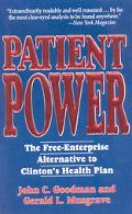 Patient Power The Free-Enterprise Alternate to Clinton's Health Plan