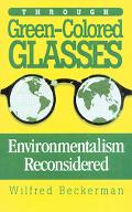 Through Green-Colored Glasses Environmentalism Reconsidered