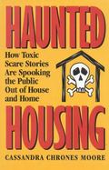 Haunted Housing How Toxic Scare Stories Are Spooking the Public Out of House and Home