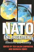 NATO Enlargement Illusions and Reality