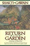 Return to the Garden: A Journey of Discovery - Shakti Gawain - Paperback - REPRINT
