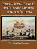 American Federal Furniture And Decorative Arts from the Watson Collection
