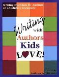 Writing With Authors Kids Love Writing Exercises by Authors of Children