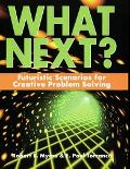 What Next? Futuristic Scenarios for Creative Problem Solving