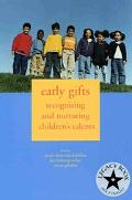 Early Gifts Recognizing And Nurturing Children's Talents