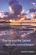 Psyche And the Sacred Spirituality Beyond Religion