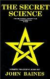 The Secret Science: For the Physical and Spiritual Transformation of Man (Hermetic Philosoph...