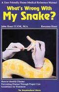 What's Wrong With My Snake? A User-Friendly Home Medical Reference Manual
