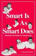 Smart Is As Smart Does Emotional Self Help for Young People