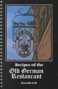 Recipes of the Old German Restaurant And Other Traditional German Recipes
