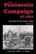 Peninsula Campaign of Eighteen Sixty-Two Yorktown to the Seven Days