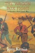 Wagon Box Fight An Episode of Red Cloud's War