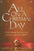 All on a Christmas Day: A Broadway Style Musical about a Journey to Faith - Paperback