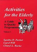 Activities for the Elderly A Guide to Quality Programming