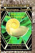 Perspectives in Recreational Therapy Issues of a Dynamic Profession