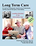 Long-Term Care for Activity Professionals, Social Services Professionals, and Recreational T...